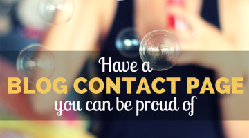 Have a Blog Contact Page You Can Be Proud Of