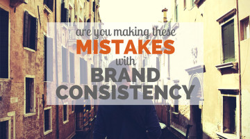 Are You Making These Mistakes With Brand Consistency?