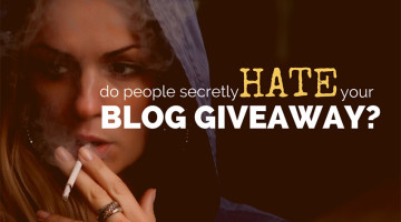 Do People Secretly Hate Your Blog Giveaway?