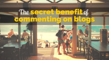 The Secret Benefit of Commenting on Blogs